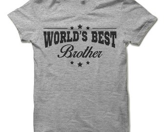 World's Best Brother T Shirt. Funny Gift for Brother Shirt.