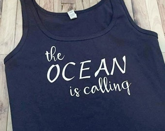 The Ocean Is Calling - Beach Tank Top - Work Out Tank - Adult Shirt
