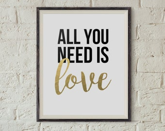 8x10 All You Need is Love Digital Print, Printable, Love Print, Gold Love, Moden Decor Love, Typography Poster, Motivational Print, Love
