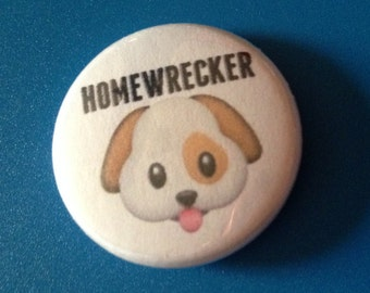 HOMEWRECKER Emoji Dog Pin  1 Inch Pin