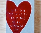 Heart Life does not have to be perfect to be wonderful Quote by Annette Funicello (5x7 Canvas)