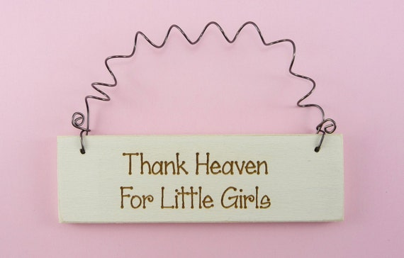 Little sign thank heaven for little girls room home decor for Signs for little girl rooms