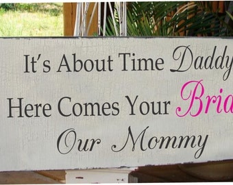HERE COMES the BRIDE...My Mommy or Our Mommy - Wedding Signs - Flower Girl or Ring Bearer - 24x10 Personalized Wedding Sign, Double Sided