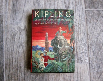 Vintage Kipling Book, 1956 Volume I Kipling:  A Selection of His Stories and Poems, Compiled by John Beecroft, Illust. by Richard M. Powers