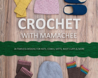 Crochet With Mamachee E-book - 25 brand new designs!
