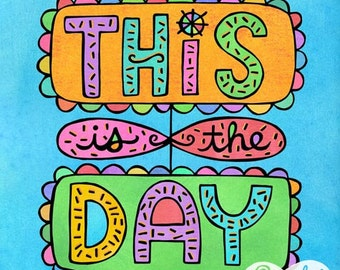 This is the Day (8x10 doodle print)