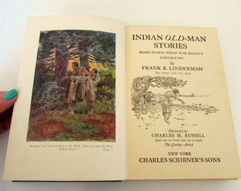 Indian Old Man Stories Illustrations by Charles Russell Frank Linderman Vintage Book Antique First Edition