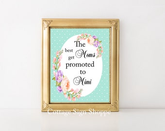 The Best Moms Get Promoted to Mimi,New Grandmother To be Gift, Pregnancy Announcement, INSTANT DOWNLOAD, Mothers day Gift Ideas,Grandmothers
