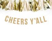 Gold Glitter Banner. CHEERS Y'ALL Bachelorette Banner Glitter Garland.  Bridal shower decor. Birthday Party. Wedding Shower.