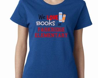 Reading shirt, Read Across America shirt, Personalized school name, teacher shirt, Bookworm shirt, nerd shirt, librarian shirt, book lovers