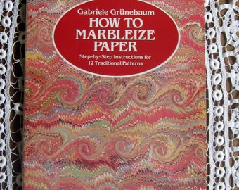 How To Marbleize Paper Step by Step Instructions for 12 Traditional Patterns Softcover Author Gabriele Grunebaum