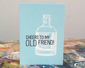 Cheers To My Old Friend – Screenprint Birthday Card