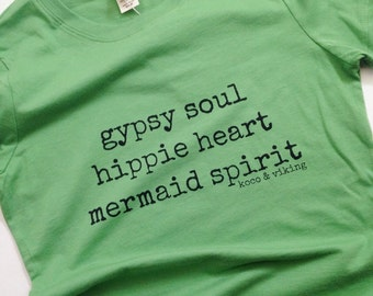 Gypsy Soul Hippie Heart Mermaid Spirit tee shirt organic green beach ocean summer surfer casual hipster yoga soft long wild and free g