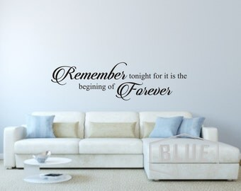 Remember tonight for it is the beginning of forever Wall Decal - Vinyl Wall Decal Rember tonight - Vinyl Wall Decal