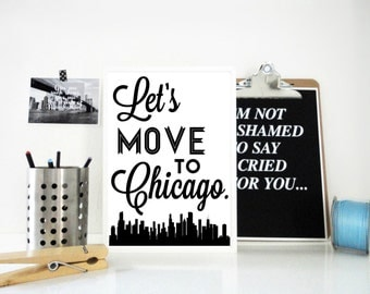 Lets Move to Chicago Art Print, Traveller Gift, Geography Art Print, Travel Print, Chicago Illinois Skyline, Wall Art, United States Poster