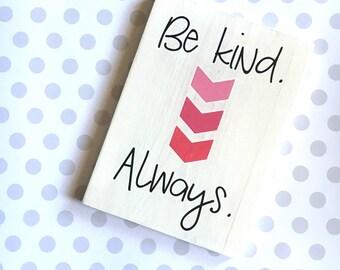 Be Kind Always Handpainted Wood Sign, Kindness Matters, Girls Room Decor, Always Be Kind, Inspirational Sign