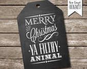 PRINTABLE gift tag- Merry Christmas Ya Filthy Animal - INSTANT DOWNLOAD - Multiple sizes