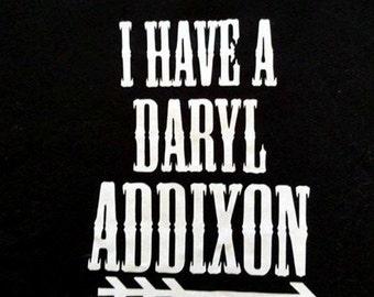 Daryl Addixon - Tee - T Shirt - Halloween - Zombie - Love Daryl - Walking Dead - Undead - Horror - Dixon - Arrows - Biker - Living Dead