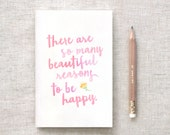 Midori Travelers Notebook Insert & Pencil Set Stocking Stuffer - There are So Many Beautiful Reasons to Be Happy, Watercolor Style - 3 Sizes