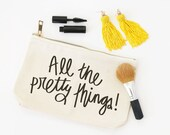 Make Up Bag Canvas Cosmetic Bag Bridal Party Bags Bachelorette Survival Kit Bridesmaid Gifts All the Pretty Things Jewelry Bag Travel Pouch