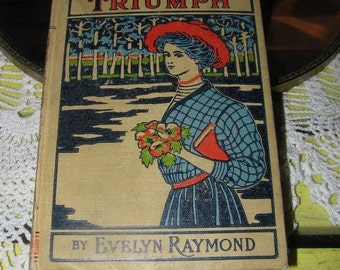 1st Edition Book 1911 Dorothy's Triumph by Evelyn Raymond Colored Vintage Lady Cover Book Free USA Shipping and Tracking Included in Price