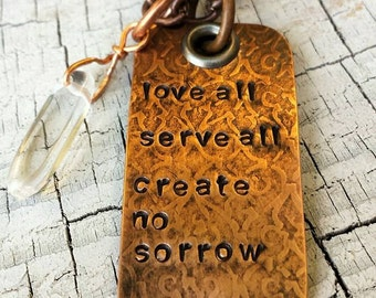 Necklace Love All Serve All Create No Sorrow Hand Stamped Copper Necklace