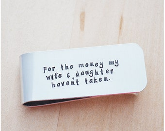 Personalized Money Clip, Gift for Husband Valentine's Day Gift for Him, For the Money My Wife & Daughter Haven't Taken Yet, Funny Dad Gifts