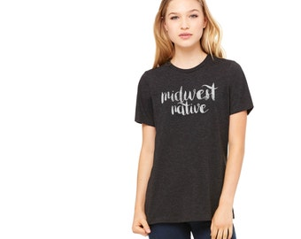 Women's Midwest Native Tee | Midwest T-shirt | Soft Blend Shirt | MO | IL | OH | ne | Ks | In | Wi | Nd | State Shirts | State Tees | Pride