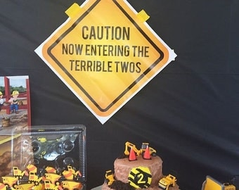 Caution Now Entering The Terrible Twos - Printed Construction Sign - Printed and Shipped Construction Party Sign
