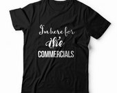 Big Game Football Shirt -I'm Here for the Commercials - Women's T-Shirt