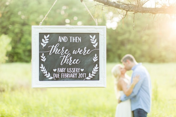 and then there were three baby announcement chalkboard sign