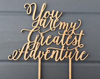 """You are my greatest adventure Wedding Cake Topper 8"""" inches, Anniversary Celebration Script Unique Rustic Laser Cut Toppers by Ngo Creations"""