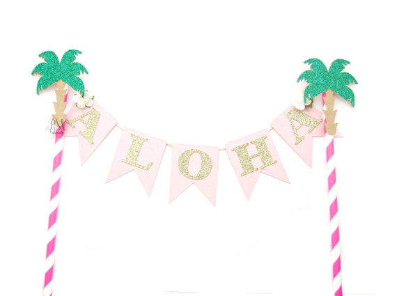 Pink, Green & Gold Aloha Cake Topper - Tropical Cake Topper, Tropical Wedding, Tropical Party, Luau Party, Hawaii Luau Party