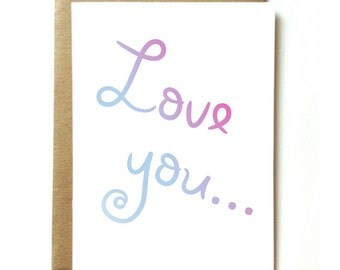 Card for boyfriend girlfriend wife or husband. Love you...always have, always will