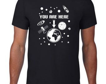 Funny TShirt, You Are Here Tshirt, Geeky Space Tshirt, Funny T Shirt, Ringspun Cotton, Geeky T Shirt, Space T Shirt, Funny Tee Men Plus Size