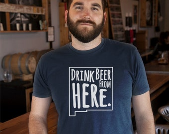 Craft Beer New Mexico- NM- Drink Beer From Here Shirt