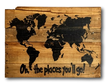 Oh The Places You'll Go World Map Sign / Dr. Seuss Decor / Pallet World Map Sign