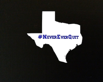 TXR04 Texas Rangers Vinyl Decal #NeverEverQuit