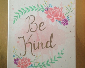 "Be Kind   8""X10""Canvas"