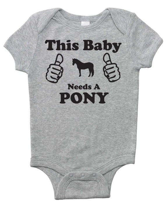 This Baby Needs A Pony! Baby Horse Onesie, Baby Shower Gift for Infant Boys, Girls, and Surprises - Equestrian Clothing - Horse Clothes