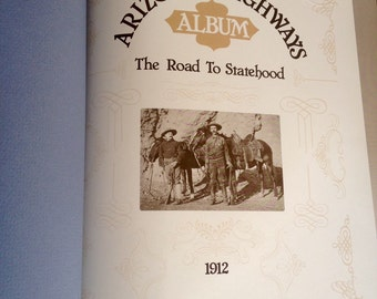 Arizona Highways Album The Road to Statehood, Arizona Photo Book, Arizona Memorabilia Book, Cool History Book, Arizona Photos