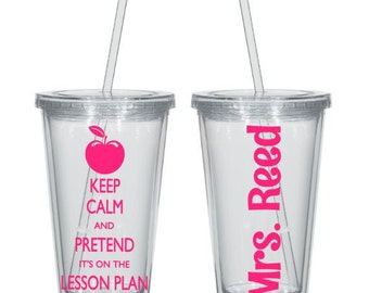 Keep Calm and Pretend It's On The Lesson Plan, Teacher Appreciation Gift, Personalized Teacher Gift, Gifts for Teachers, Teacher Cups