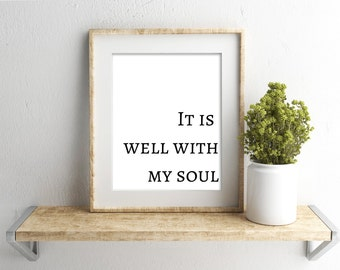 It Is Well With My Soul Sign,Print,Christian Wall Art,Christian Print, sign,inspirational print,hymn art,hymns and verses,Christian lyrics