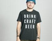 Drink Craft Beer Tee - Unisex Fit