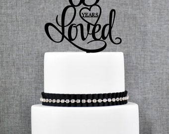 65 Years Loved Birthday Cake Topper, Elegant 65th Cake Topper, 65th Anniversary Cake Topper- (T244-65)