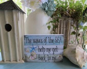 "Wood Beach Sign, ""The waves of the SEA help me get back to me"", Beach Decor, Beach Themed House, Beach Lover Gift"