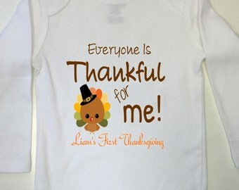 Baby first thanksgiving outfit First Thanksgiving Everyone is Thankful for me! (child's name) First Thanksgiving Onesie Bodysuit