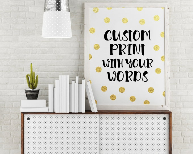 CUSTOM QUOTE PRINT - Gold Dots - Many Sizes and Colors - Print or Printable - Free Shipping!