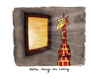 Motivating Giraffe - Better Things - 8x11 A4 Print