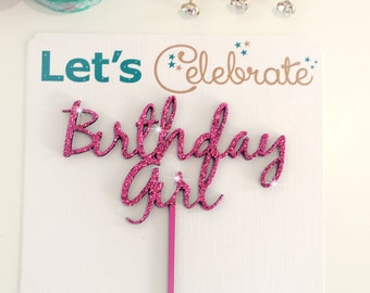 Birthday Girl Cake Topper, Wooden Cake Topper, Glitter Topper, Rustic Cake Topper,Happy Birthday Topper,Birthday Cake Decor,Various Colours.